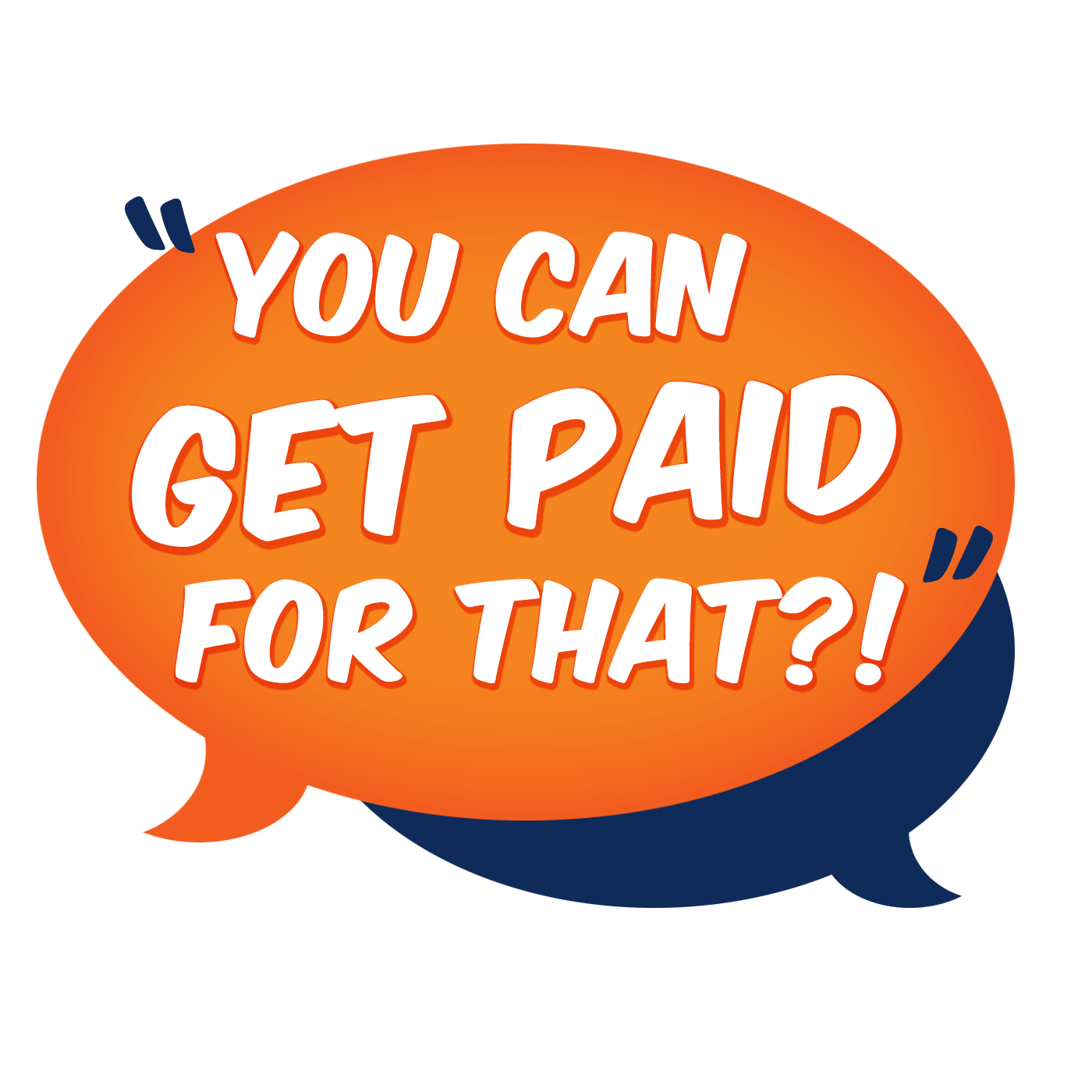 You Can Get Paid For That?! - Inspiring Interviews and Advice from Everyday Entrepreneurs